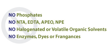 no phosphates - no NTA, EDTA, APEP, NPE - no halogenated or volatile organic solvents